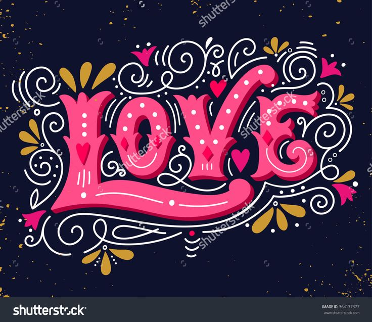 Love. Hand Drawn Vintage Illustration With Hand-Lettering. This Illustration Can Be Used As A Greeting Card For Valentine'S Day Or Wedding, As A Print On T-Shirts And Bags, Stationary Or As A Poster. - 364137377 : Shutterstock