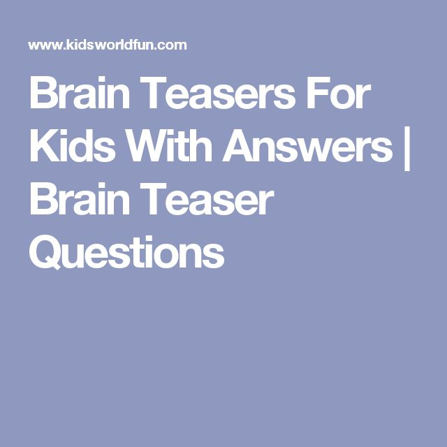 Brain Teasers For Kids With Answers | Brain Teaser Questions