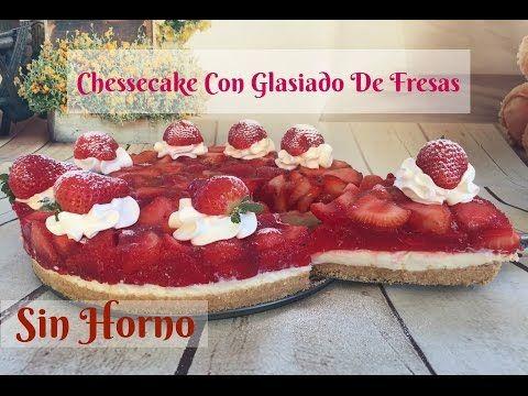 Cheesecake Con Glaseado de Fresa Sin Horno - YouTube
