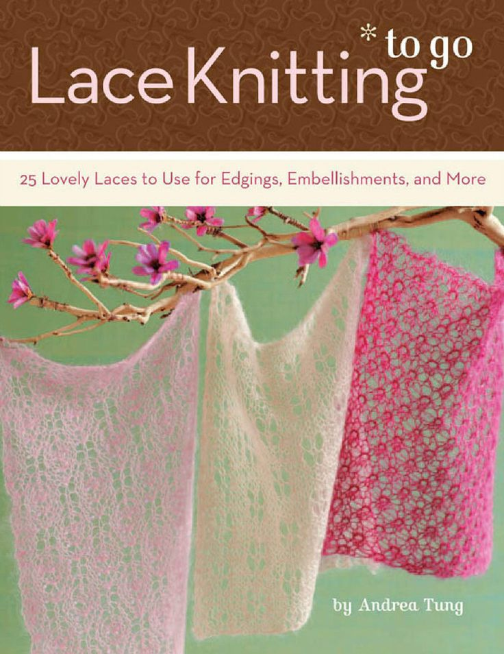 Lace Knitting to Go : 25 Lovely Laces to Use for Edgings - 轻描淡写 - 轻描淡写