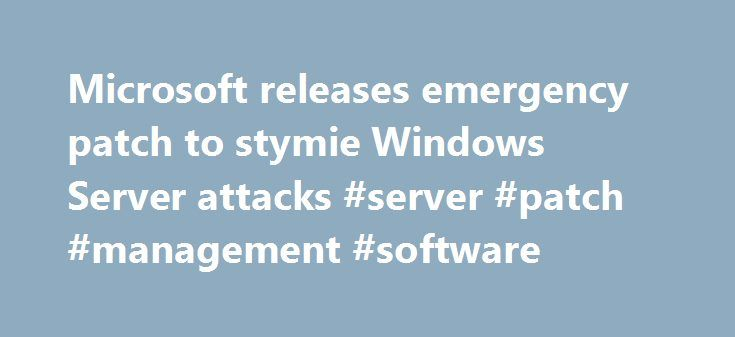 """Microsoft releases emergency patch to stymie Windows Server attacks #server #patch #management #software http://charlotte.remmont.com/microsoft-releases-emergency-patch-to-stymie-windows-server-attacks-server-patch-management-software/  # Microsoft releases emergency patch to stymie Windows Server attacks Microsoft today released one of its rare """"out-of-band"""" security updates to patch a vulnerability in all versions of its Windows Server software. Attackers have already exploited the…"""