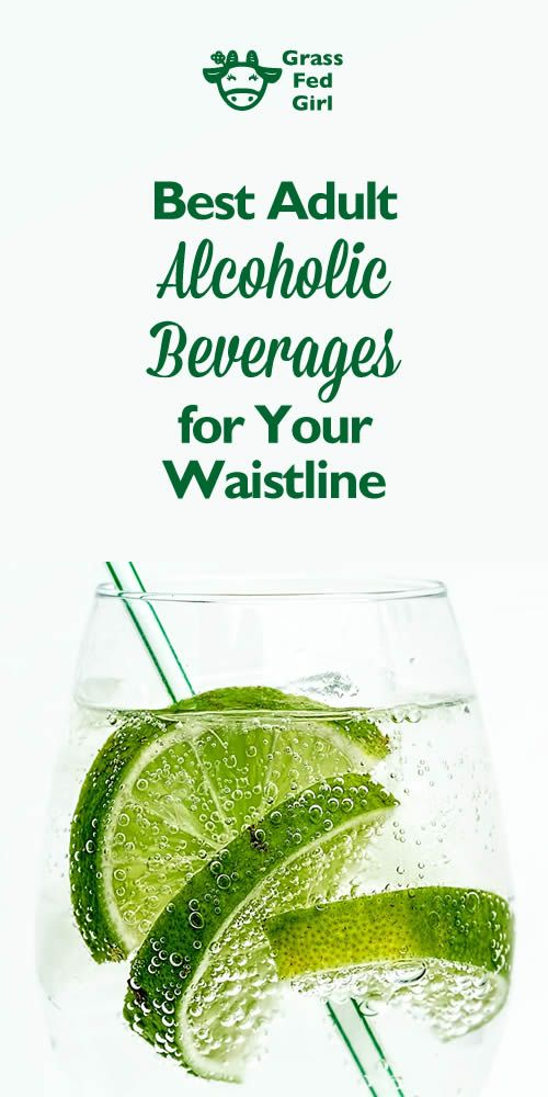 I have to admit I am not a drinker anymore but I always get questions from clients and readers so I thought I could help with some lower impact adult beverage suggestions.  check out the best adult alcoholic beverages for your waistline here ---> http://www.grassfedgirl.com/healthier-celebrations-better-adult-beverage-choices/