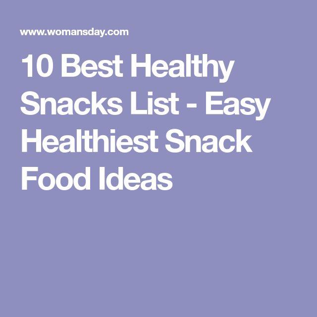 10 Best Healthy Snacks List - Easy Healthiest Snack Food Ideas