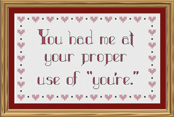 """You had me at your proper use of """"you're"""""""