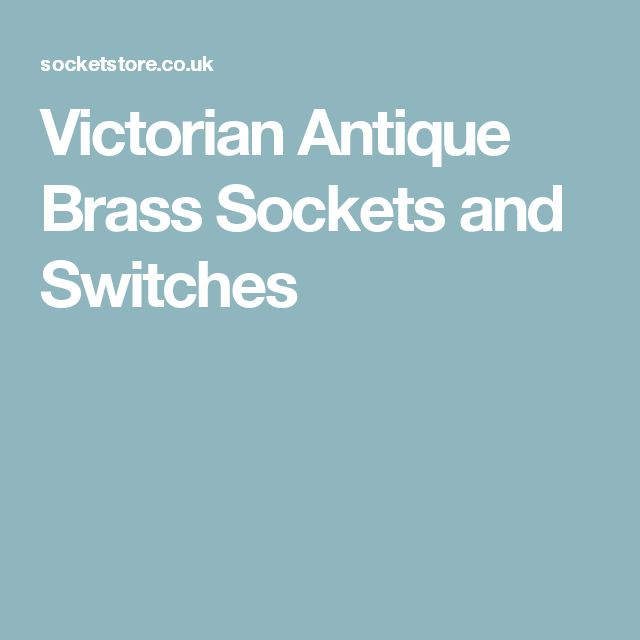 Victorian Antique Brass Sockets and Switches