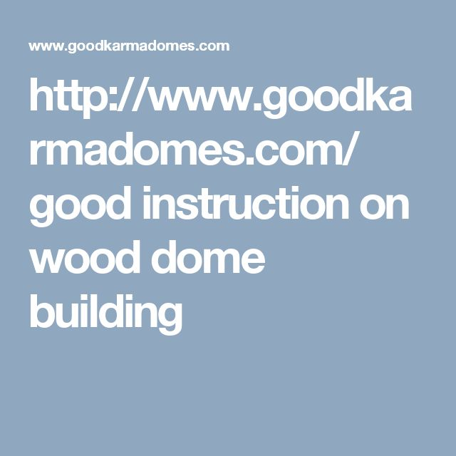 http://www.goodkarmadomes.com/ good instruction on wood dome building