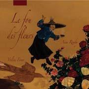 FERAY Yveline Le fou des fleurs Éd. P.Picquier, 2005.  Le fou des fleurs est un vieux jardinier chinois si amoureux de ses fleurs qu'il les dorlote comme des enfants. Un jour, une bande de malfrats veut s'approprier son jardin et, devant son refus, piétine ses pivoines et le défère devant le tribunal comme sorcier. Heureusement, la fée des fleurs saura redonner vie au jardin et punir les méchants.