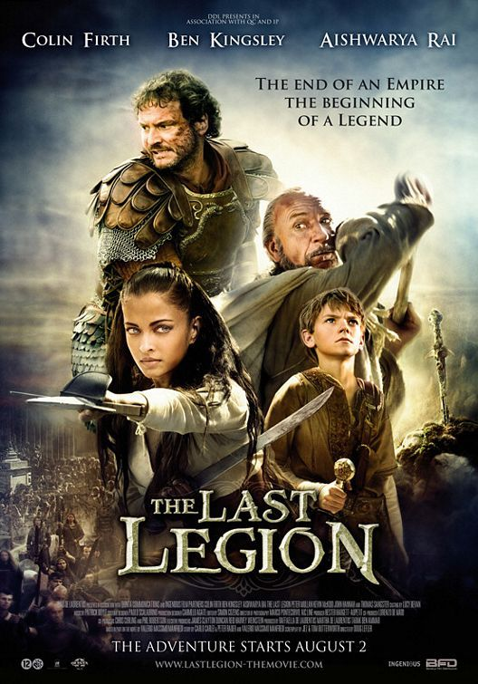 """The Last Legion (2007)    tagline: """"The end of an empire. The beginning of a legend."""""""