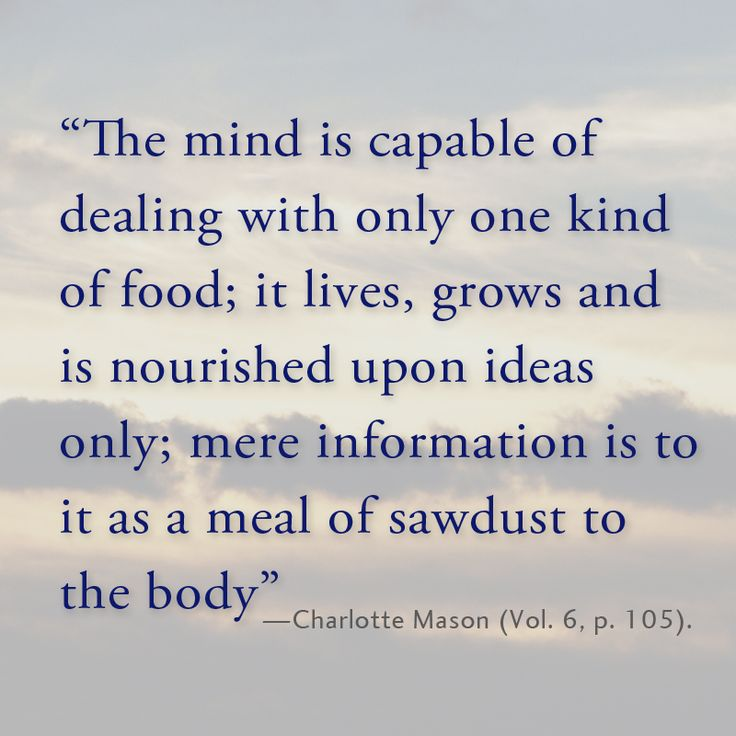 Charlotte Mason knew that ideas are what make a mind thrive.