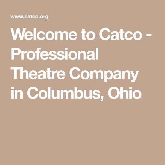 Welcome to Catco - Professional Theatre Company in Columbus, Ohio