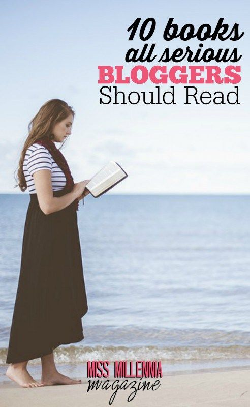 10 Books All Serious Bloggers Should Read - Miss Millennia Magazine - Big Sister Advice for Millennials