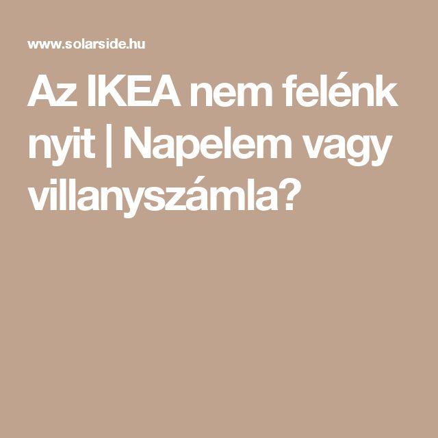 Az IKEA nem felénk nyit | Napelem vagy villanyszámla?