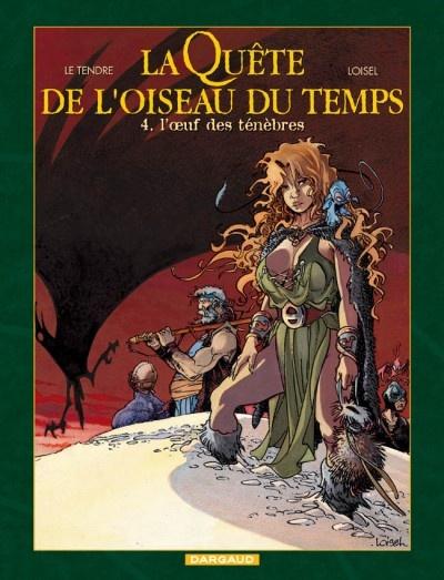 La Quête de l'Oiseau du Temps - Tome 4 L'œuf des ténèbres - Loisel & LeTendre