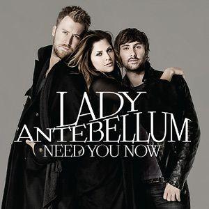Lady Antebellum *Need You Now*