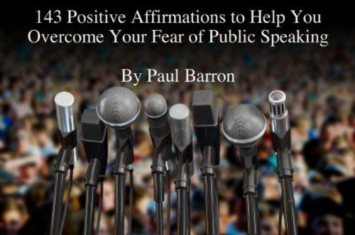 143 Positive Affirmations to Help You Overcome Your Fear of Public Speaking by Paul Barron. $0.99. Author: Paul Barron. 13 pages #overcomingfearofpublicspeaking