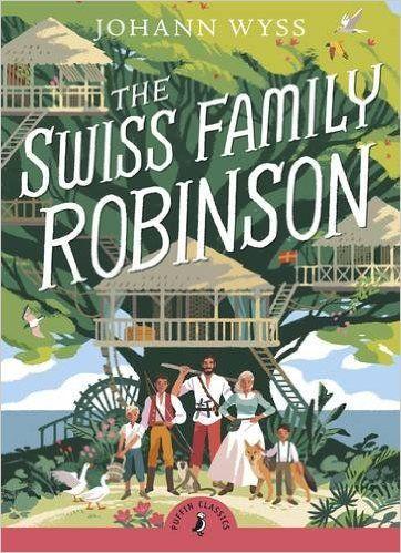 The Swiss Family Robinson (Puffin Classics): Johann D. Wyss, Jon Scieszka: 9780141325309: Amazon.com: Books