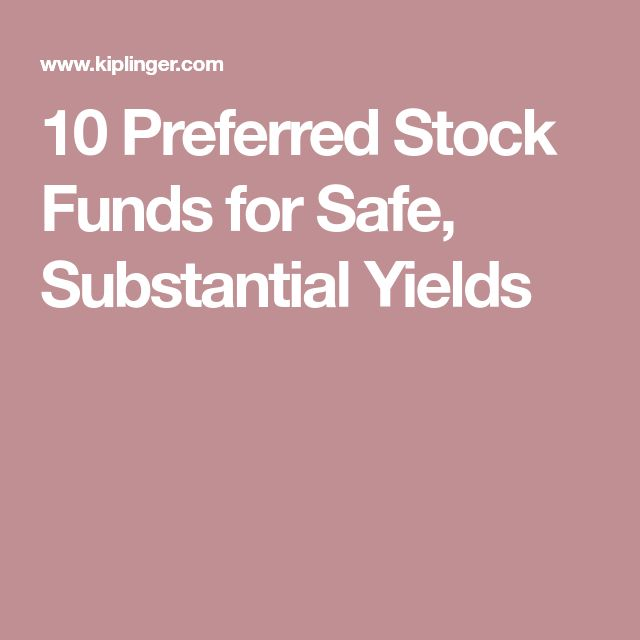 10 Preferred Stock Funds for Safe, Substantial Yields