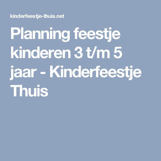 Planning feestje kinderen 3 t/m 5 jaar - Kinderfeestje Thuis