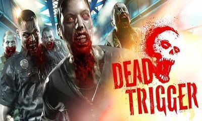 FREE DOWNLOAD GAME ANDROID Dead Trigger Download game full version | HACKING GAMER DOWNLOAD GAME FULL VERSION