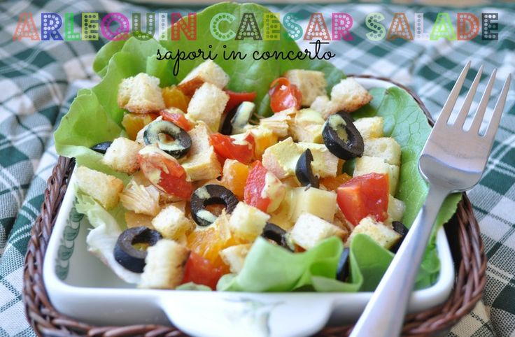 Sapori in concerto: Arlequin Caesar Salade