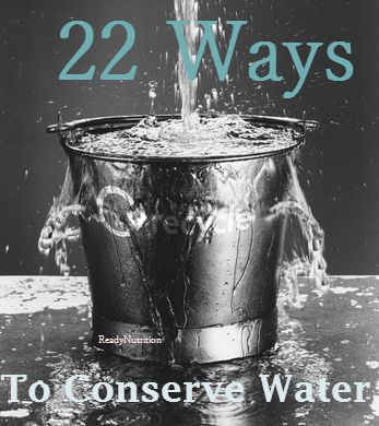 22 Ways To Conserve Water  -Learning ways to practice the art of conserving water now, will help you lower your energy bills and make the most of your water sources during times of emergencies.