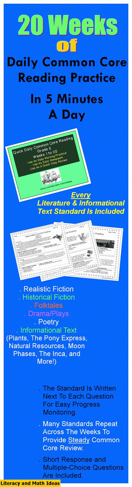 20 Weeks of Common Core reading practice in one bundle!  Realistic fiction, historical fiction, drama/plays, poetry, folktales, and informational text passages are all included.  Every Literature and Informational Text Standard is included. Questions are posed using different levels of Bloom's Taxonomy to promote in-depth and deep understanding of each standard.$