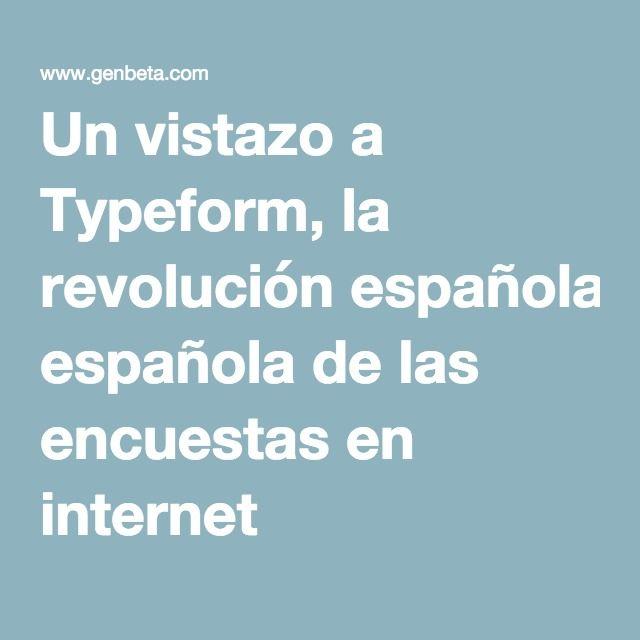 Un vistazo a Typeform, la revolución española de las encuestas en internet