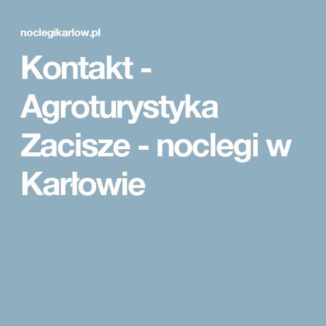 Kontakt - Agroturystyka Zacisze - noclegi w Karłowie