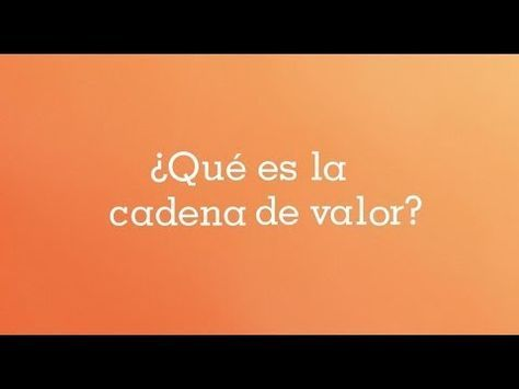 Cadena de valor - ING DIRECT - YouTube