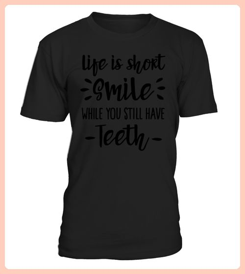 Life is short smile while you still have teeth Polo Shirts (*Partner Link)