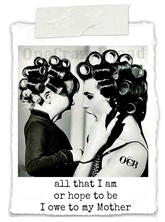All that I am or hope to be I owe to my mother.