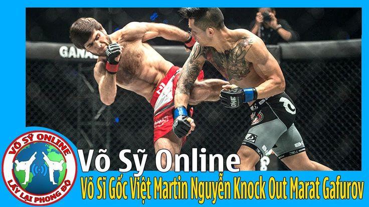 Võ Sĩ Gốc Việt Martin Nguyễn Knock Out Marat Gafurov, Dành Chức Vô địch ONE Championship - YouTube