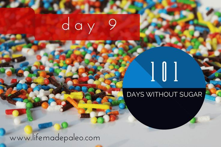101 Days without Sugar - Day 9 // Life Made Paleo