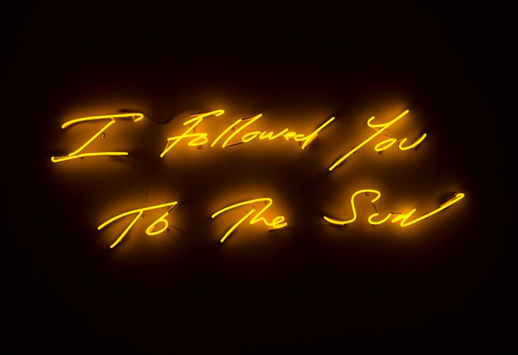 "Tracey Emin ""I Followed You to The Sun"", 2013 neon / 22.4 x 72 inches 56.9 x 182.9 cm Edition of 3, © Tracey Emin Courtesy the Artist and Lehmann Maupin, New York."