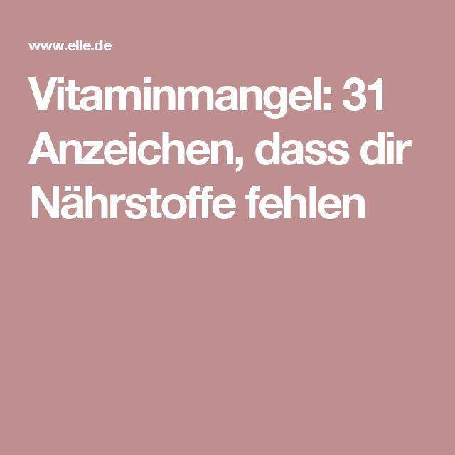 Vitaminmangel: 31 Anzeichen, dass dir Nährstoffe fehlen