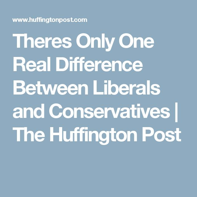 a comparison between liberalism and conservatism From american extremists since liberals and conservatives monopolize the  political debate, they concentrate on their differences in order to.