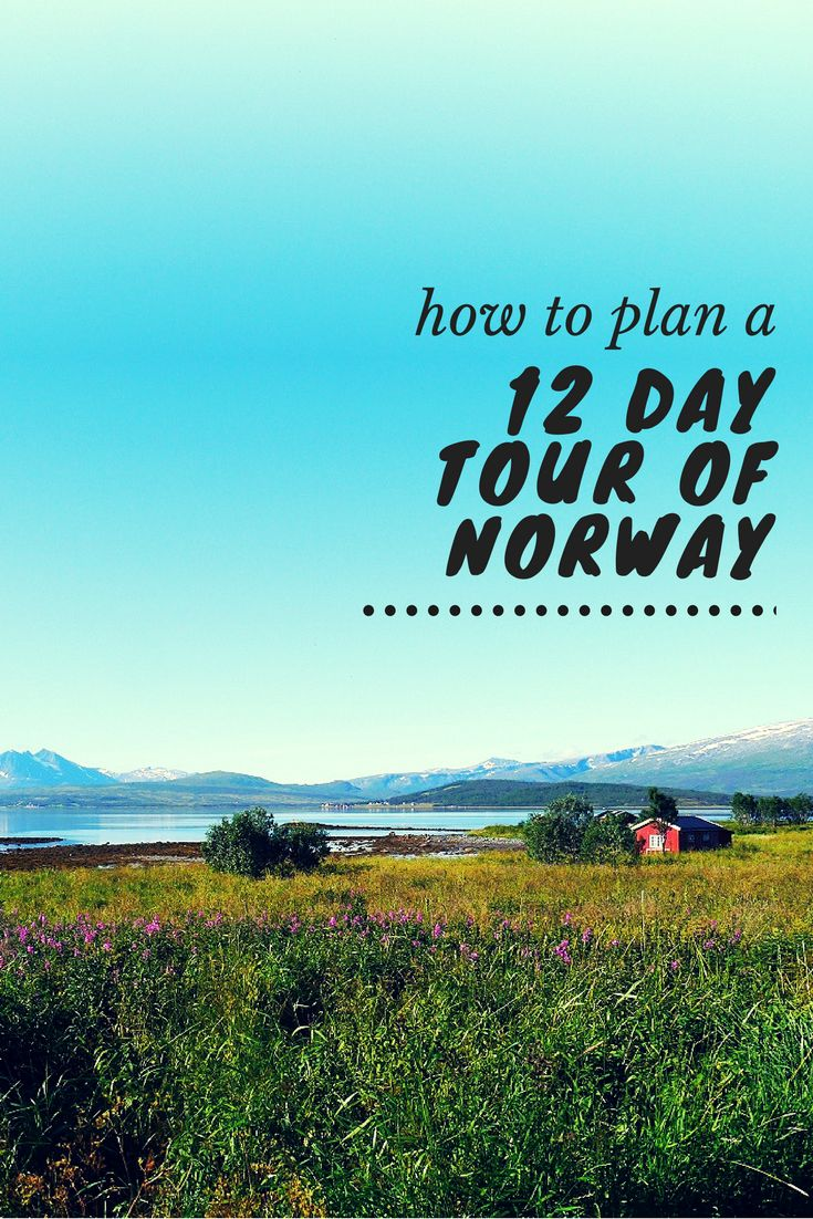 How to plan your own 12 day Norway tour