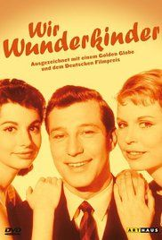 Wir Wunderkinder (1958) Directed by Kurt Hoffmann West Germany
