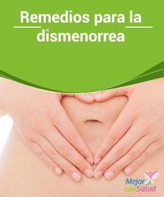 Remedios para la dismenorrea  Hoy os voy a ofrecer una serie de remedios para la dismenorrea. La dismenorrea es el término usado para referenciar a los llamados dolores menstruales.