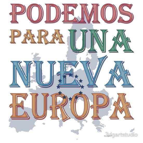 """Podemos para una nueva Europa"" slogan printed on T-shirts, pillows, mugs, phone cases, etc. For those who care about Europe's democratic future."