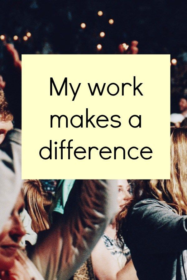 My work makes a difference affirmation