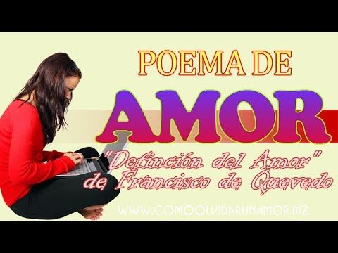 """Poema de Amor - El poema """"Definicion del AMOR"""" de Francisco de Quevedo - YouTube"""