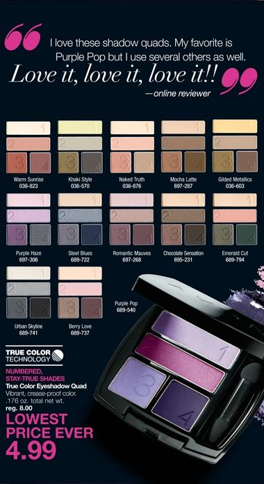 "True Color Eyeshadow Quad: Numbered Stay-True Shades.  Quote from online reviewer ""I love these eyeshadow quads.  My favorite is Purple Pop but I use several others as well""   Special $4.99 lindasbeautyforyou.com #avonrep"