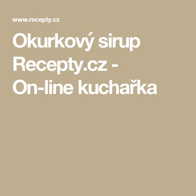 Okurkový sirup Recepty.cz - On-line kuchařka