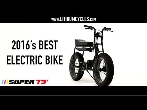 Lithium Cycle's Super 73' - 2016's BEST Electric Bike - YouTube