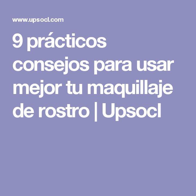 9 prácticos consejos para usar mejor tu maquillaje de rostro | Upsocl