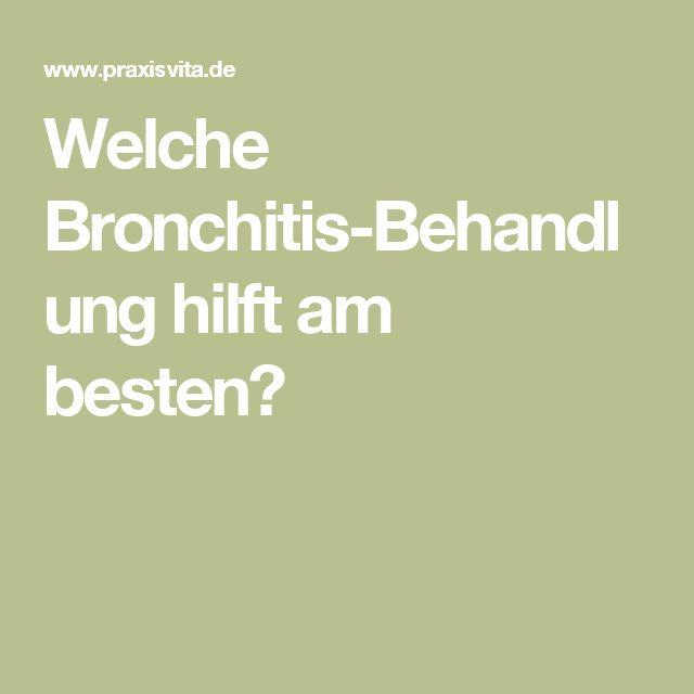 Welche Bronchitis-Behandlung hilft am besten?