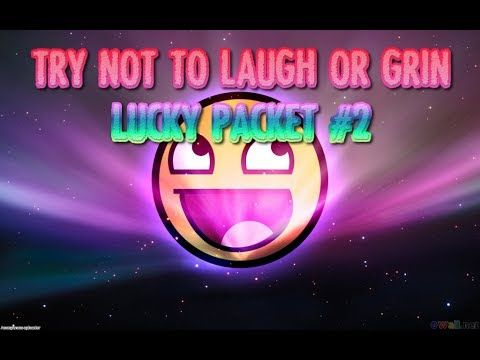 Try not to laugh or grin - Lucky Packet #2