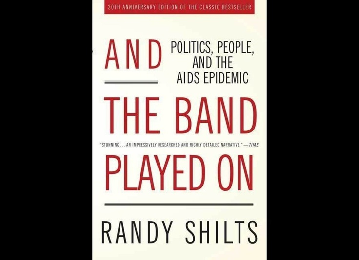 """""""And the Band Played On"""" by Randy Shilts (1987): Worth Reading, Politics, 20Th Anniversaries, Books Worth, Bands Plays, Randy Shilt, People, Aid Epidem, The Bands"""