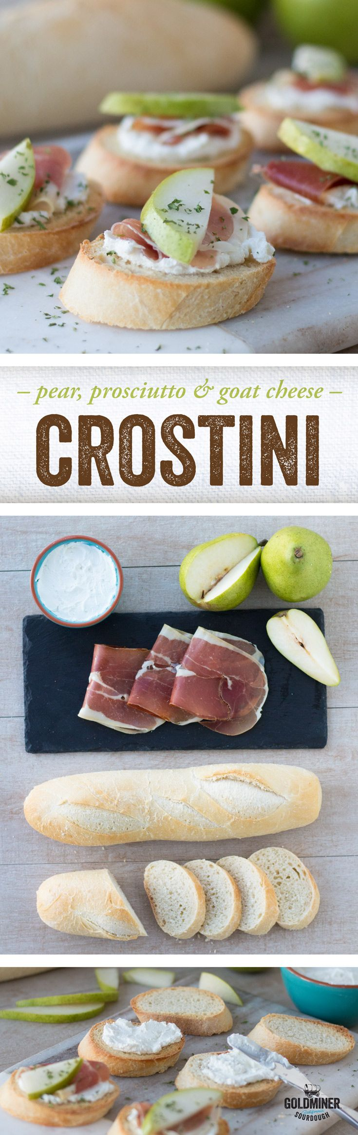 Pear, Prosciutto & Goat Cheese Crostini: Answer the call of happy hour with this appetizing appetizer. Top California Goldminer Sourdough flute slices with Goat cheese, thinly sliced prosciutto, pear and a drizzle of honey.